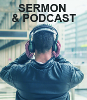 Sermon and Podcast